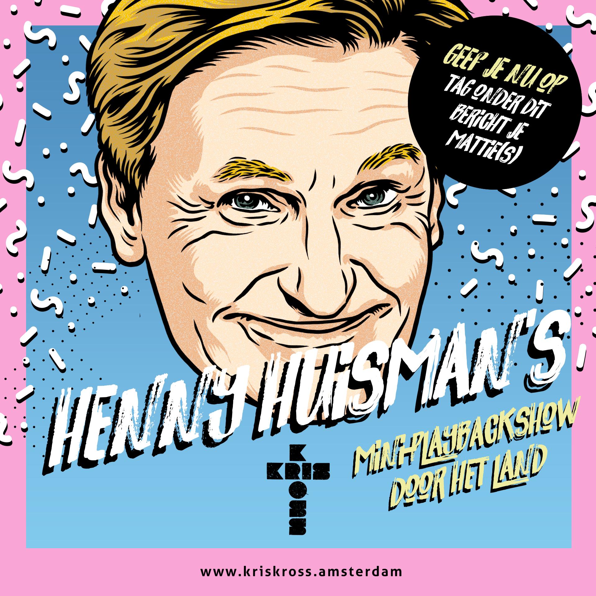 Kris Kross Henny Huisman